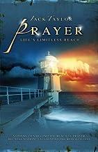 Prayer: Life's Limitless Reach: Nothing Lies Beyond The Reach Of Prayer Because Nothing Lies Beyond The Reach Of God