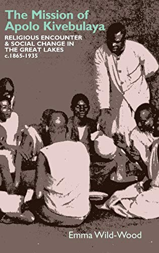 The Mission of Apolo Kivebulaya: Religious Encounter & Social Change in the Great Lakes C.1865-1935: 47