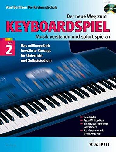 Der neue Weg zum Keyboardspiel, Bd. 2, m. Audio-CD: Musik verstehen und sofort spielen. Band 2. Keyboard. Ausgabe mit CD.
