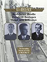 Karl-Heinz Moehle, Reinhard Hardegen & Horst Von Schroeter: The Incredible Patrols of U-123 in World War II (German U-Boat Aces)