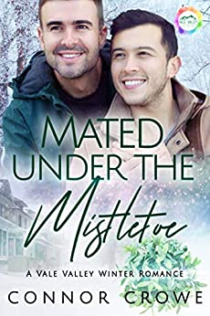 Mated Under The Mistletoe: A Winter Romance (Vale Valley Book 1) by [Connor Crowe]