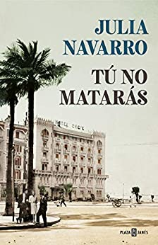 Tú no matarás (Spanish Edition) by [Julia Navarro]
