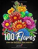 100 Flores - Libro de Colorear para Adultos: Más de 100 páginas para Colorear con Hermosas Flores, Naturaleza, Patrones y Mandalas Florales y mucho ... para colorear Antiestrés. (Idea de Regalo!)