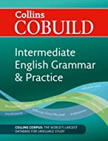 COBUILD Intermediate English Grammar and Practice (Collins Cobuild) by Kolektif(2011-06-01)
