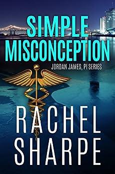 Simple Misconception (Jordan James, PI Series) by [Rachel Sharpe]