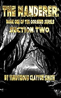 The Wanderer: Book One of the Godsend Series: Section Two by [Timothious Smith, Patricia Copperhead]