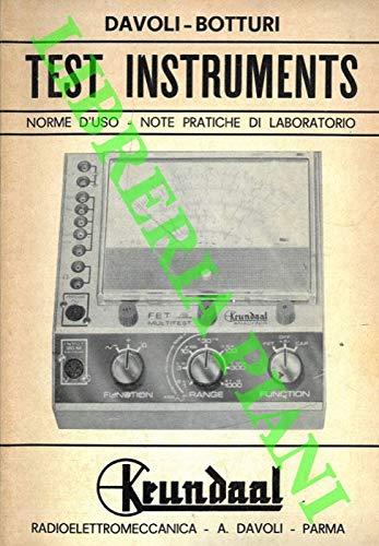 Test Instruments. Norme d\'uso note pratiche di laboratorio. Nuovo FET - Multitest Electronic Analyser. Signal tracer. Serie Transignal. Generatore segnali.