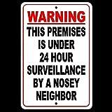 PotteLove Señal de metal con señal de advertencia para aviso de esta premises en menos de 24 horas de vigilancia por un vecino nosey para garaje, Motel Park Road Highway Sign