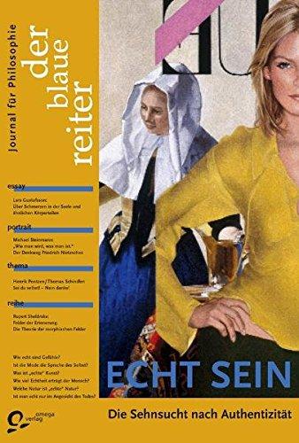 Der Blaue Reiter. Journal für Philosophie / Echt Sein: Die Sehnsucht nach Authentizität