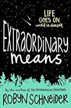 Extraordinary Means by Robyn Schneider (2015-05-26)