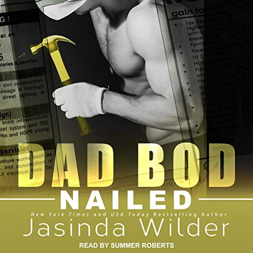 Nailed     Dad Bod Contracting, Book 3              By:                                                                                                                                 Jasinda Wilder                               Narrated by:                                                                                                                                 Summer Roberts                      Length: 8 hrs and 13 mins     30 ratings     Overall 4.6