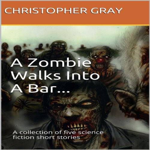 A Zombie Walks Into A Bar audiobook cover art
