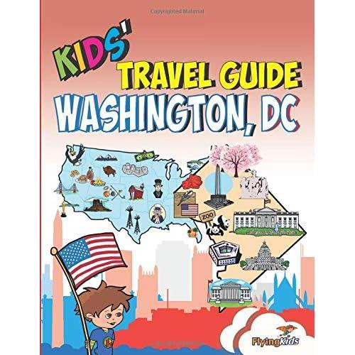 Kids' Travel Guide - Washington, DC: The fun way to discover ...