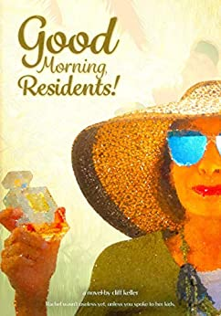 Good Morning, Residents! by [Cliff Keller]