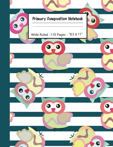 primary composition notebook k-2: kindergarten journal with drawing area   cute owl notebook  primary composition notebook with picture space
