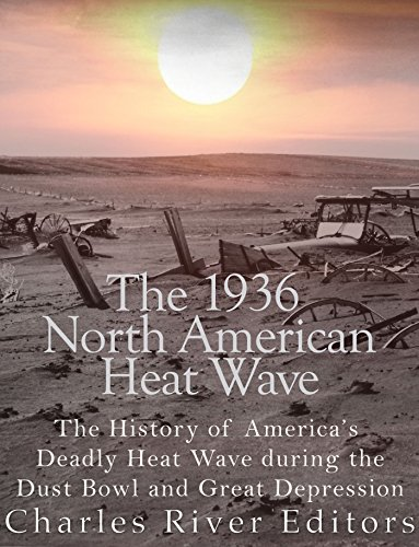 Amazon.com: The 1936 North American Heat Wave: The History of America's  Deadly Heat Wave during the Dust Bowl and Great Depression eBook: Editors,  Charles River: Kindle Store