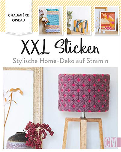 XXL Sticken. Stylische Home-Deko auf Stramin. Kreative Deko und Accessoires für das eigene Zuhause oder zum Verschenken.