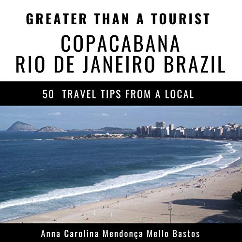Greater Than a Tourist - Copacabana Rio de Janeiro Brazil audiobook cover art