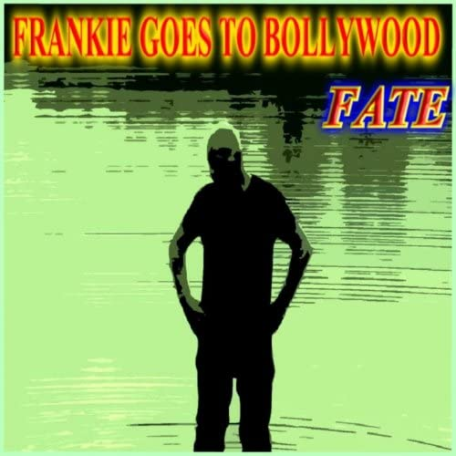 Frankie Goes To Bollywood