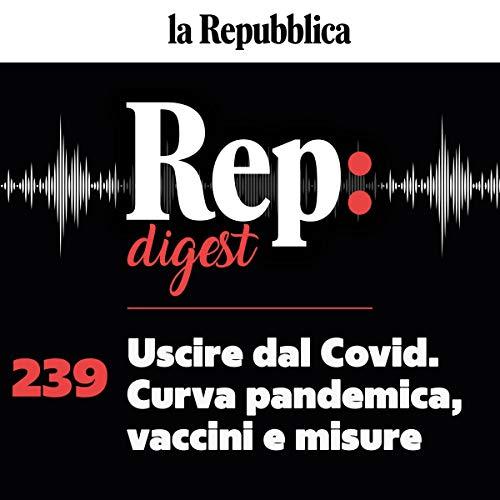Couverture de Uscire dal Covid. Curva pandemica, vaccini e misure