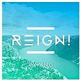Reign!
