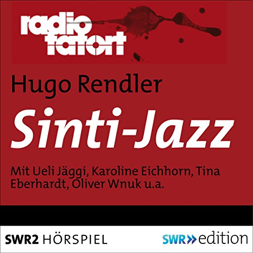 Sinti-Jazz     Radio Tatort - SWR              By:                                                                                                                                 Hugo Rendler                               Narrated by:                                                                                                                                 Ueli Jäggi,                                                                                        Karoline Eichhorn,                                                                                        Tina Eberhardt,                   and others                 Length: 53 mins     Not rated yet     Overall 0.0