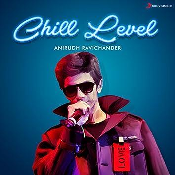 Chill Level : Anirudh Ravichander