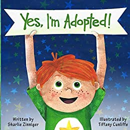 Yes, I'm Adopted! by [Sharlie Zinniger, Tiffany Cunliffe]