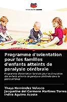 Programme d'orientation pour les familles d'enfants atteints de paralysie cérébrale