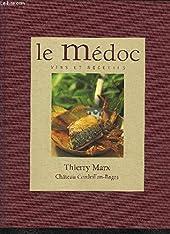 Le Médoc, vins et recettes - Entre terre et estuaire de Thierry Marx
