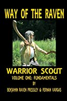 Way of the Raven Warrior Scout Volume One