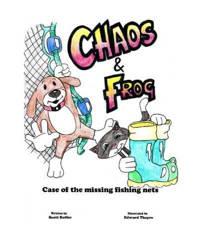 Chaos and Frog: The Case Of The Missing Fishing Nets: Volume 1