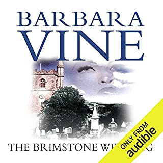 The Brimstone Wedding                   By:                                                                                                                                 Barbara Vine                               Narrated by:                                                                                                                                 Juliet Stevenson                      Length: 12 hrs and 2 mins     45 ratings     Overall 4.0