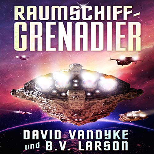 Couverture de Raumschiff-Grenadier (Galaktische-Befreiungskriege-Serie) [Spaceship Grenadier (Galactic War of Liberation)]