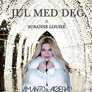 Jul Med Deg (feat. Susanne Louise)