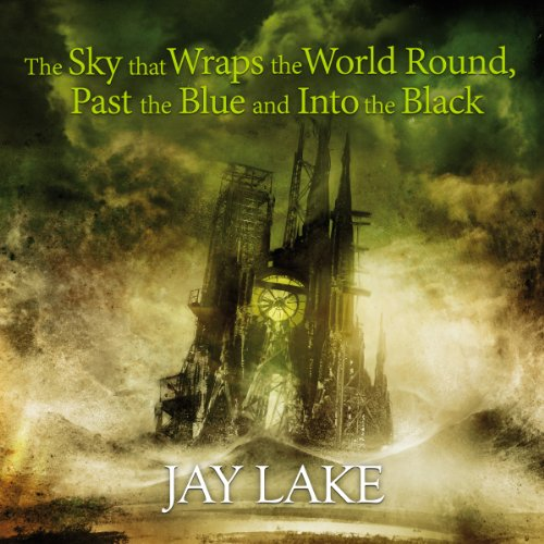 The Sky That Wraps the World Round, Past the Blue and Into the Black audiobook cover art