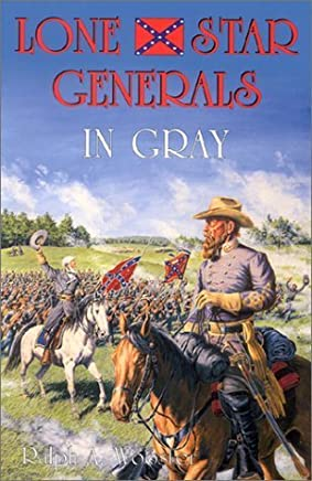 Lone Star Generals in Gray 1st edition by Wooster, Ralph A. (2000) Hardcover