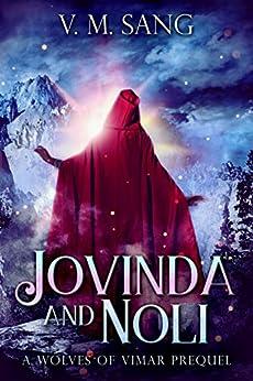 Jovinda And Noli: A Wolves Of Vimar Prequel by [V.M. Sang]