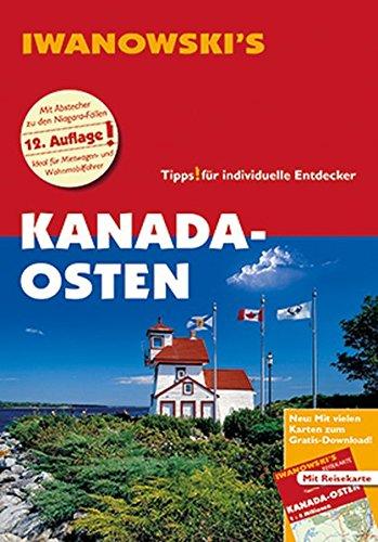 Kanada-Osten - Reiseführer von Iwanowski: Individualreiseführer mit Extra-Reisekarte und Karten-Download (Reisehandbuch)