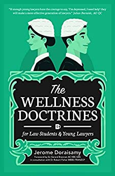 The Wellness Doctrines: For Law Students & Young Lawyers by [Jerome Doraisamy]