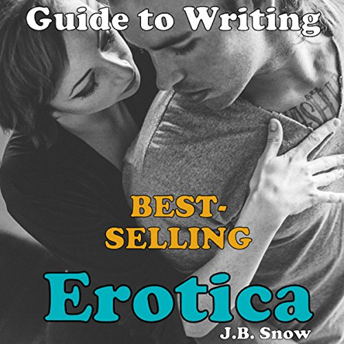 Guide to Writing Best Selling Erotica Books audiobook cover art