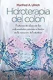 Hidroterapia Del Colon (N.Ed.): 1 (SALUD Y VIDA NATURAL)
