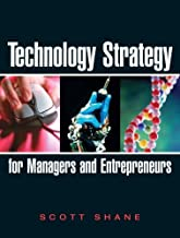 By Scott A. Shane - Technology Strategy for Managers and Entrepreneurs (1st Edition) (3/14/08)