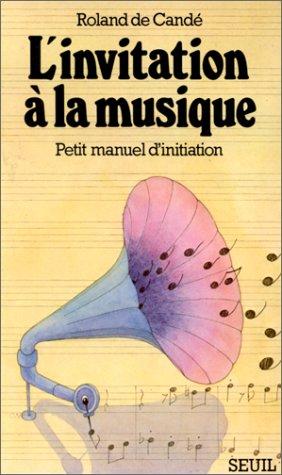 L'Invitation à la musique : Petit manuel d'initiation