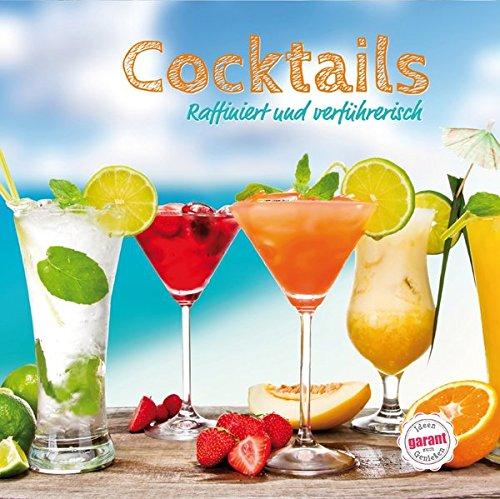 Cocktails: - raffiniert und verführerisch
