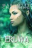 ERUWA: Amor, Romance y Magia en un Mundo de Fantasía (Los Seres Mágicos de Channing nº 2)