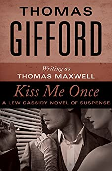Kiss Me Once (The Lew Cassidy Novels Book 1) by [Thomas Gifford]