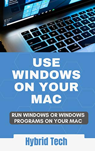 Use Windows on Your MAC: Run Windows or Windows Program on Your Mac (English Edition)