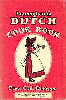 Pennsylvania Dutch Cook Book: Fine Old Recipes