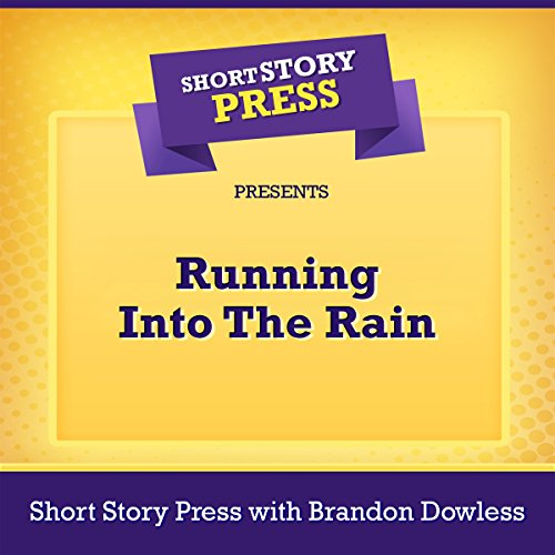 Short Story Press Presents Running into the Rain audiobook cover art